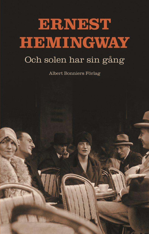 Och solen har sin gång av Ernest Hemingway.