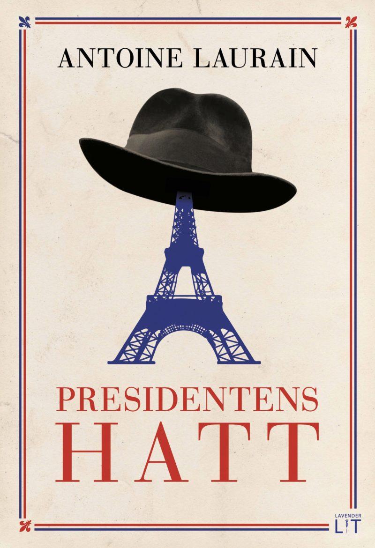 Presidentens hatt av Antoine Laurain.