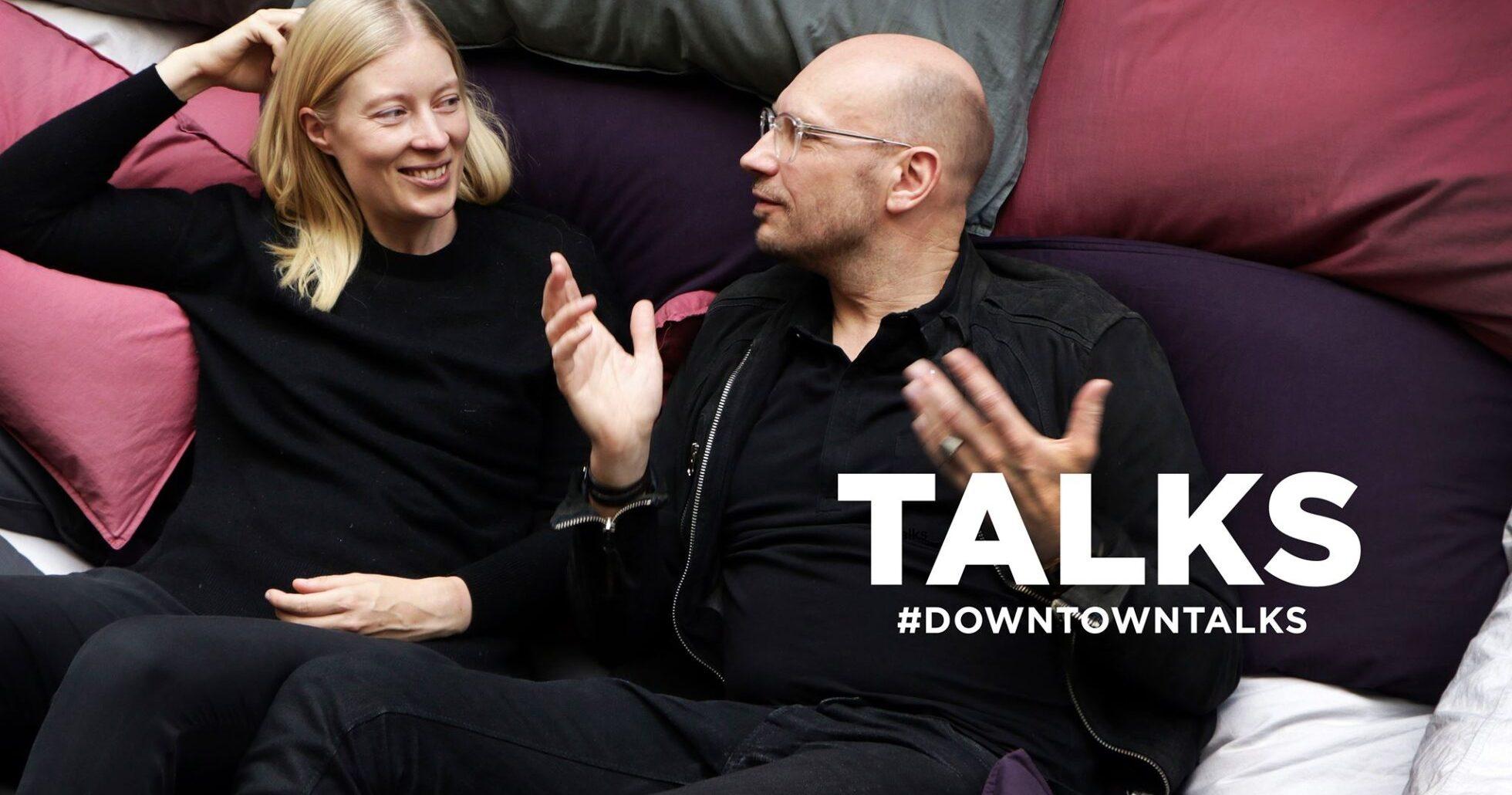 Downtown talks!