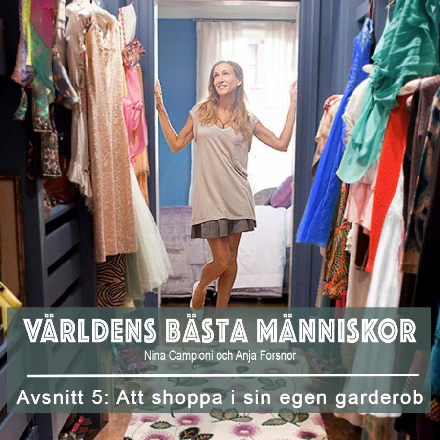 Världens bästa människor - att shoppa i sin egna garderob!