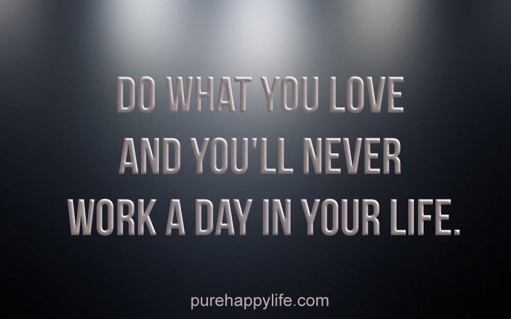 Do what you love….